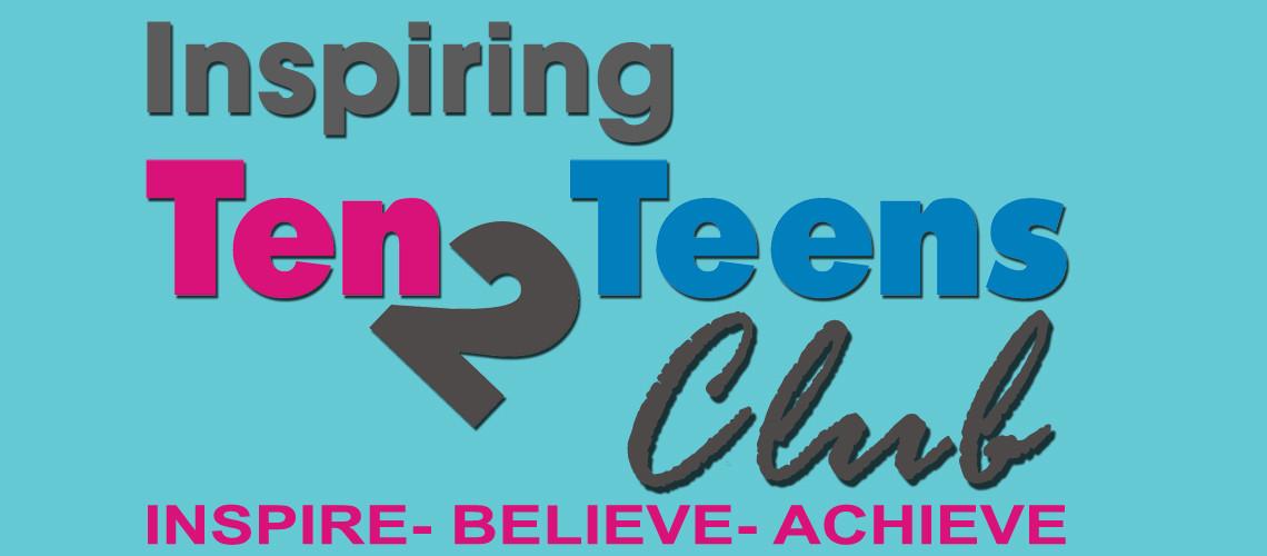 The Inspiring Ten2Teens CLUB