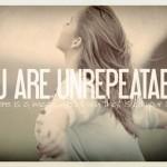 You-Are-Unrepeatable