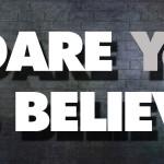 dare_believe
